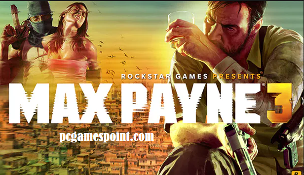 Max Payne 3 Pc Game