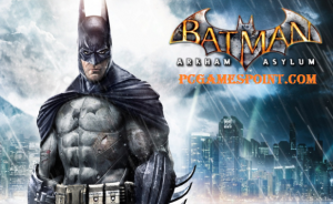 Batman: Arkham Asylum Free Download