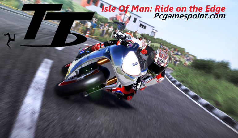 TT Isle Of Man: Ride on the Edge For PC Download