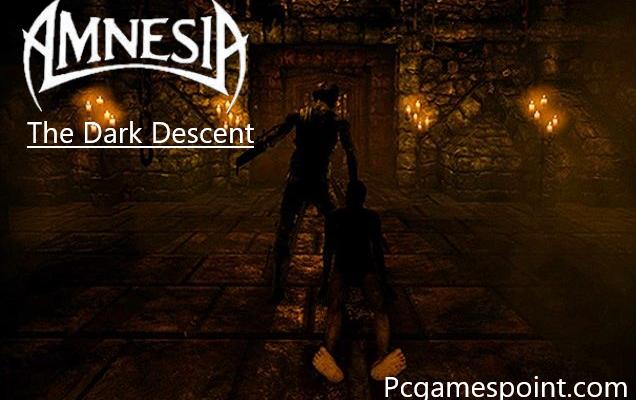 Amnesia: The Dark Descent Download Full PC Game